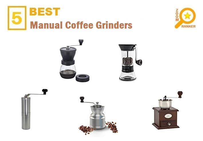 Best Manual Coffee Grinders for 2018 - Manual Coffee Grinder Reviews
