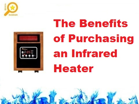 The Benefits of Purchasing an Infrared Heater